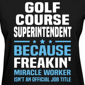 Golf Course Superintendent - Women's T-Shirt
