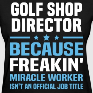 Golf Shop Director - Women's T-Shirt