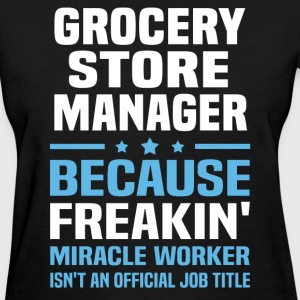 Grocery Store Manager - Women's T-Shirt