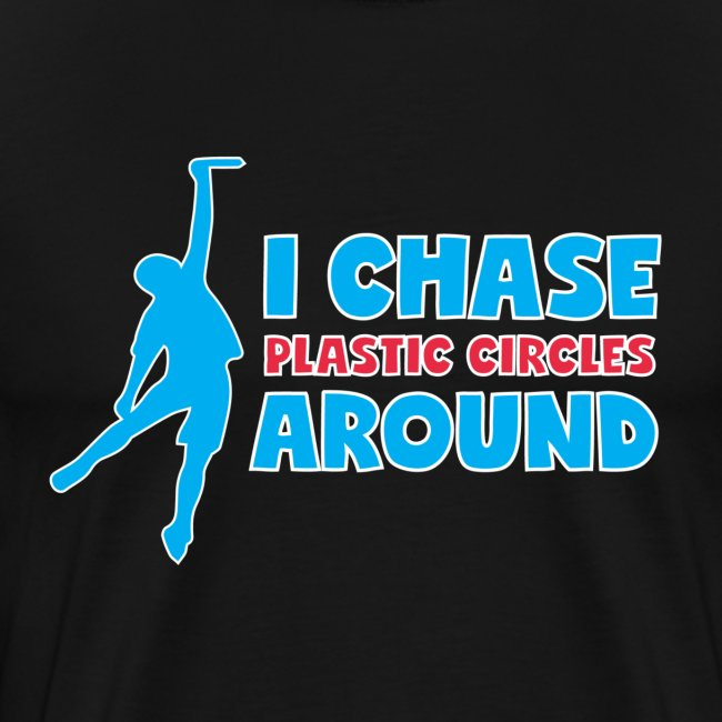 Ultimate Frisbee Humor: I Chase Plastic Circles Around