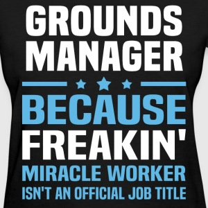 Grounds Manager - Women's T-Shirt