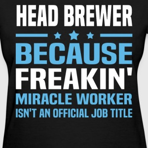 Head Brewer - Women's T-Shirt