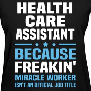 Health Care Assistant - Women's T-Shirt