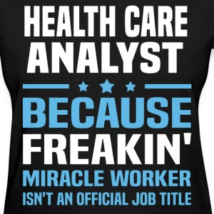 Health Care Analyst - Women's T-Shirt