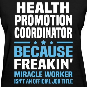 Health Promotion Coordinator - Women's T-Shirt