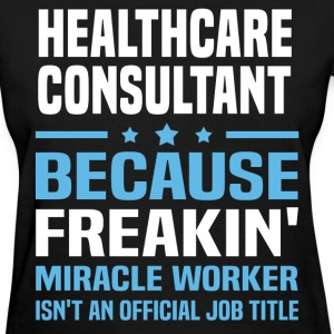 Healthcare Consultant - Women's T-Shirt