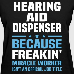 Hearing Aid Dispenser - Women's T-Shirt