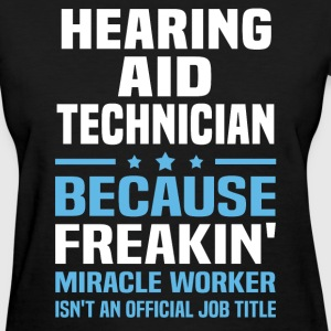 Hearing Aid Technician - Women's T-Shirt