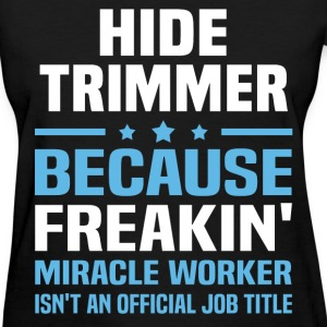 Hide Trimmer - Women's T-Shirt