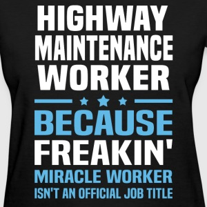 Highway Maintenance Worker - Women's T-Shirt
