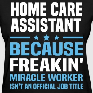 Home Care Assistant - Women's T-Shirt