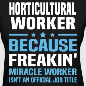 Horticultural Worker - Women's T-Shirt