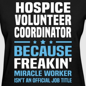 Hospice Volunteer Coordinator - Women's T-Shirt