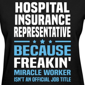 Hospital Insurance Representative - Women's T-Shirt
