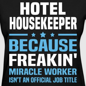Hotel Housekeeper - Women's T-Shirt