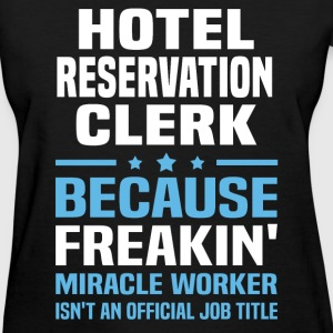 Hotel Reservation Clerk - Women's T-Shirt