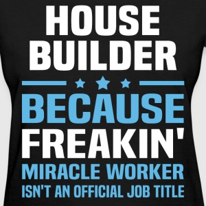 House Builder - Women's T-Shirt