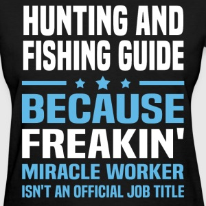 Hunting And Fishing Guide - Women's T-Shirt