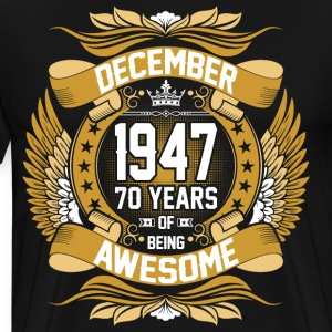 December 1947 70 Years Of Being Awesome T-Shirts - Men's Premium T-Shirt