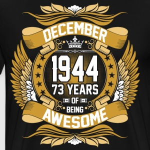 December 1944 73 Years Of Being Awesome T-Shirts - Men's Premium T-Shirt