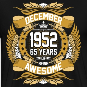 December 1952 65 Years Of Being Awesome T-Shirts - Men's Premium T-Shirt