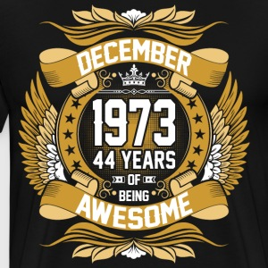 December 1973 44 Years Of Being Awesome T-Shirts - Men's Premium T-Shirt