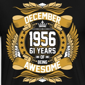 December 1956 61 Years Of Being Awesome T-Shirts - Men's Premium T-Shirt