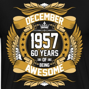 December 1957 60 Years Of Being Awesome T-Shirts - Men's Premium T-Shirt
