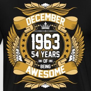 December 1963 54 Years Of Being Awesome T-Shirts - Men's Premium T-Shirt