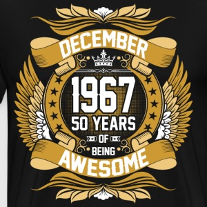 December 1967 50 Years Of Being Awesome T-Shirts - Men's Premium T-Shirt