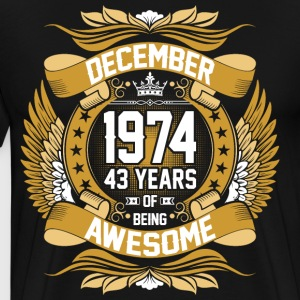 December 1974 43 Years Of Being Awesome T-Shirts - Men's Premium T-Shirt