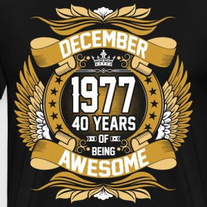 December 1977 40 Years Of Being Awesome T-Shirts - Men's Premium T-Shirt