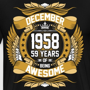 December 1958 59 Years Of Being Awesome T-Shirts - Men's Premium T-Shirt