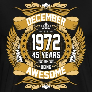 December 1972 45 Years Of Being Awesome T-Shirts - Men's Premium T-Shirt
