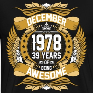 December 1978 39 Years Of Being Awesome T-Shirts - Men's Premium T-Shirt