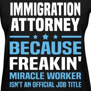 Immigration Attorney - Women's T-Shirt