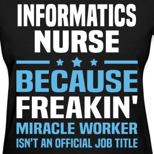Informatics Nurse - Women's T-Shirt