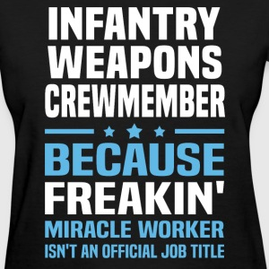 Infantry Weapons Crewmember - Women's T-Shirt