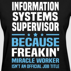 Information Systems Supervisor - Women's T-Shirt
