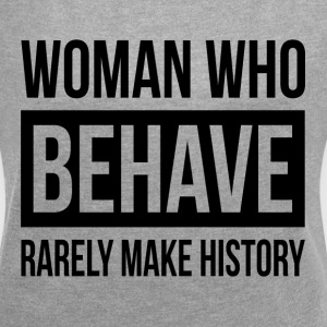 WOMAN WHO BEHAVE RARELY MAKE HISTORY T-Shirts - Women´s Roll Cuff T-Shirt