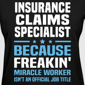 Insurance Claims Specialist T-Shirts - Women's T-Shirt