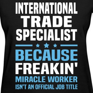 International Trade Specialist - Women's T-Shirt
