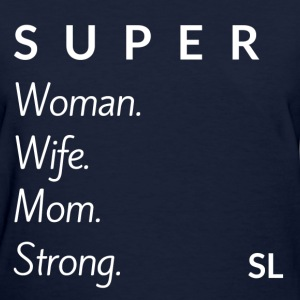 SuperWomanWifeMomStrong T-Shirts - Women's T-Shirt