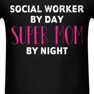 Social Worker -Social Worker By Day Super Mom By N - Men's T-Shirt