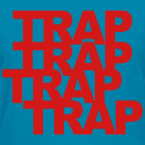 trap type T-Shirts - Women's T-Shirt