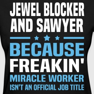 Jewel Blocker And Sawyer - Women's T-Shirt