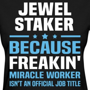 Jewel Staker - Women's T-Shirt