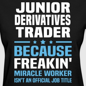 Junior Derivatives Trader - Women's T-Shirt