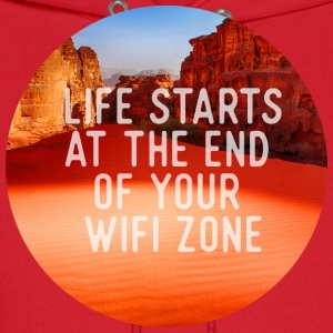 Life starts at the end of your wifi zone Hoodies - Men's Hoodie