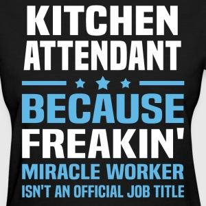 Kitchen Attendant - Women's T-Shirt